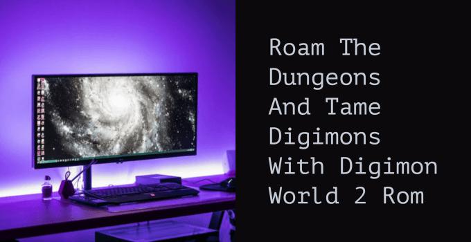 Digimon World 2 Rom